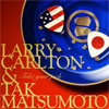 Take Your Pick - Larry Carlton & Tak Matsumoto